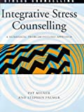 Integrative Stress Counselling: A Humanistic Problem-Focused Approach (0304334928) by Palmer, Stephen