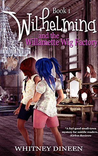 Wilhelmlina And The Willamette Wig Factory by Whitney Dineen ebook deal