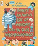 Colin McNaughton There's an Awful Lot of Weirdos in Our Neighbourhood: A Book of Rather Silly Verse and Pictures (Poetry Picture Book)
