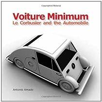 Free Voiture Minimum. Le Corbusier and the Automobile Ebooks & PDF Download