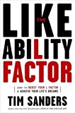 The Likeability Factor: How to Boost Your L-Factor and Achieve Your Life's Dreams