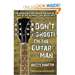 Don't Shoot! I'm the Guitar Man guitarist. Buzzy Martin
