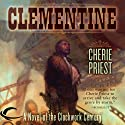 Clementine: A Novel of the Clockwork Century (       UNABRIDGED) by Cherie Priest Narrated by Dina Pearlman, Victor Bevine