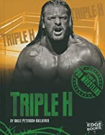 Triple H (Stars of Pro Wrestling) (Edge Books: Stars of Pro Wrestling) by Kaelberer, Angie Peterson published by Capstone Press(MN) (2010) [Library Binding]