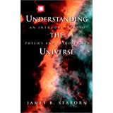 Understanding the Universe: An Introduction to Physics and Astrophysics (Supplement; 10) ~ James B. Seaborn