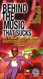 Behind the Music That Sucks, Vol. 4 - Killin' Cops and Hip-Hop! [VHS]