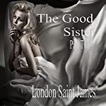 The Good Sister: Part Two | London Saint James