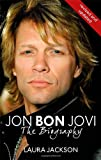 Jon Bon Jovi: The Biography (0749950234) by Jackson, Laura