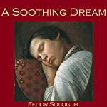 A Soothing Dream | Fedor Sologub