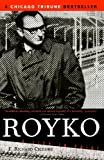 img - for Royko: A Life in Print by Ciccone, F. Richard (2003) Paperback book / textbook / text book