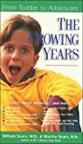 The Growing Years (The Sears Christian Parenting Library) (0785272089) by Sears, William