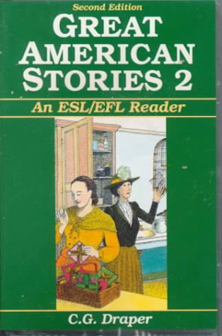 Great American Stories 2:  An ESL/EFL Reader, Second Edition (Audiocassettes), by C. G. Draper