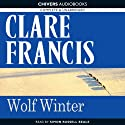 Wolf Winter (       UNABRIDGED) by Clare Francis Narrated by Simon Russell Beale