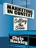 Marketing in Context: Setting the Scene