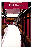 Old Kyoto: A Short Social History (Images of Asia) (0195909402) by Lowe, John