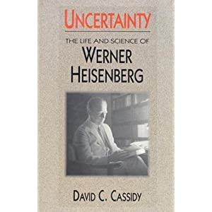 Amazon.com: Uncertainty: The Life and Science of Werner Heisenberg ...