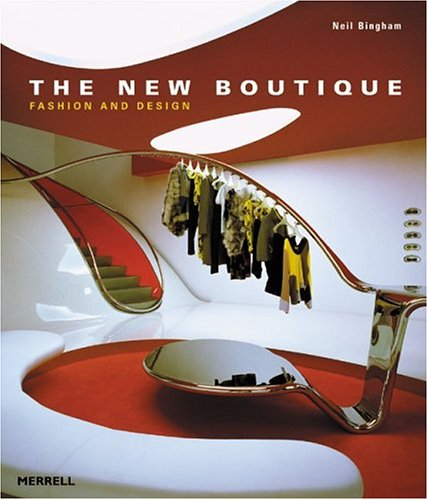 The New Boutique: Fashion And Design (Design New Titles)