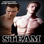 Steam: Gay Weretiger Romantic Erotica | Christie Sims,Alara Branwen