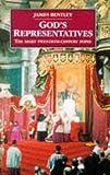God's Representatives: Twentieth-century Popes (History and Politics) (0094767300) by Bentley, James