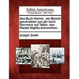 Das Buch Mormo: Ein Bericht Geschreiben Von Der Hand Mormonis Auf Tafeln, Den Platten Nephis Entnommen