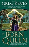 The Born Queen (Kingdoms of Thorn and Bone)