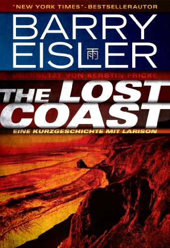 Barry Eisler - The Lost Coast (deutsche Ausgabe) (Kindle Single) (German Edition)