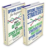 Options Trading Box Set: Options Trading For Beginners & Options Trading Strategies (Options Trading, Options Trading For Beginners, Options Trading Strategies)