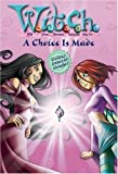 A Choice is Made (W.I.T.C.H., No. 22) (0786848782) by Alice Alfonsi