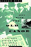 Down With the Old Canoe: A Cultural History of the Titanic Disaster (039303965X) by Steven Biel