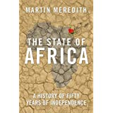 The State of Africa: A History of Fifty Years of Independenceby Martin Meredith