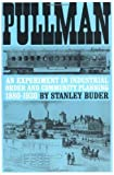 img - for Pullman: An Experiment in Industrial Order and Community Planning, 1880-1930 (Urban Life in America) by Buder, Stanley(January 15, 1970) Paperback book / textbook / text book
