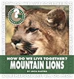 How Do We Live Together? Mountain Lions (Community Connections: How Do We Live Together?)