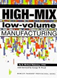 img - for By R. Michael Mahoney High-Mix Low-Volume Manufacturing (Hewlett-Packard Professional Books) [Hardcover] book / textbook / text book