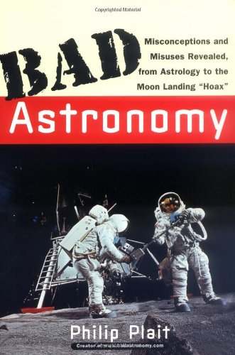 Cover of Bad Astronomy: Misconceptions and Misuses Revealed, from Astrology to the Moon Landing