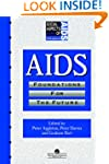 AIDS: Foundations For The Future (Soc...