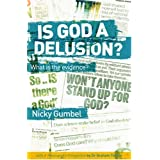 Is God a Delusion?: What is the Evidence? ~ Nicky Gumbel