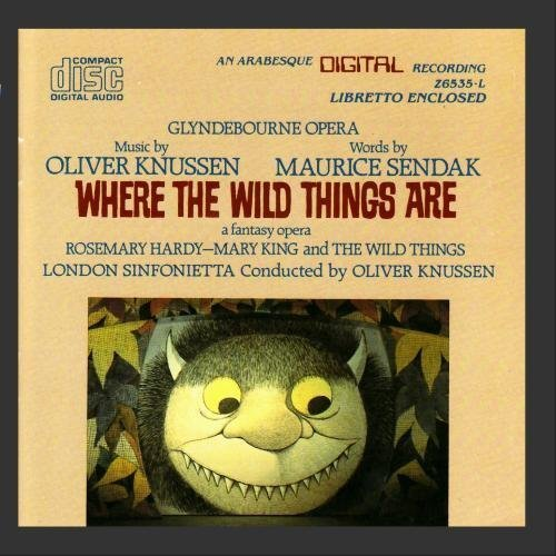 Knussen: Where the Wild Things Are (A Fantasy Opera) - Maurice Sendak by London Sinfonietta