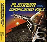 PLATINUM COMPILATION VOL.1