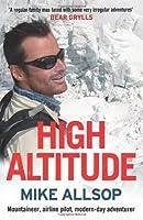 High Altitude: Mountaineer, Airline Pilot, Modern-day Adventurer from Allen & Unwin
