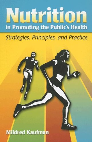 Nutrition In Promoting The Public'S Health: Strategies, Principles, And Practice