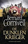 Die dunklen Krieger (Die Uhtred-Saga,...