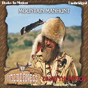 Mountain Manhunt: Wilderness Series, book 13 | [David Thompson]