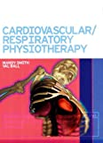 Mandy Smith MCSP SRP Cardiovascular Respiratory Physiotherapy, 1e