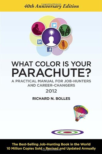 What Color Is Your Parachute? 2012: A Practical Manual for Job ...