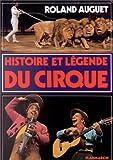 echange, troc Roland Auguet - Histoire et légende du cirque