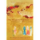 My Wonderful Nightmare: Spiritual Journals Inspired by Cancerby Erin Higgins