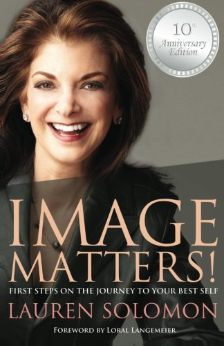 Image Matters!: First Steps on the Journey to Your Best Self