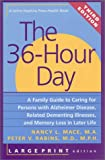 img - for The 36-Hour Day, third edition, large print: The 36-Hour Day: A Family Guide to Caring for Persons with Alzheimer Disease, Related Dementing ... Life (A Johns Hopkins Press Health Book) book / textbook / text book