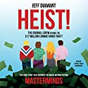 Heist: The Oddball Crew Behind the $17 Million Loomis Fargo Theft Audiobook by Jeff Diamant Narrated by Jeffrey Kafer