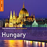 The Rough Guide To The Music Of Hungary